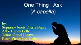 one thing i ask to dwell in the house of the lord a capella