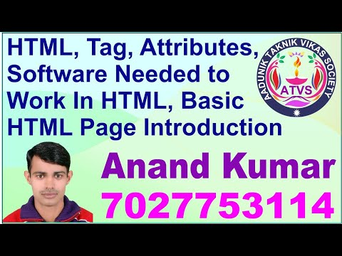 HTML, Tag, Attributes, HTML Software Need & Basic HTML Page Introduction