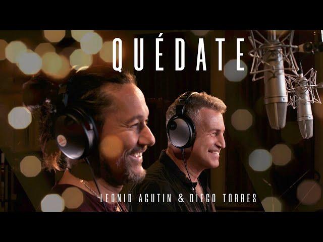 Leonid Agutin & Diego Torres - Quédate (Video Oficial)