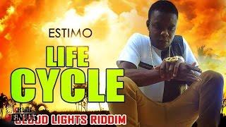 Estimo - Life Cycle [Cloud Lights Riddim] December 2016