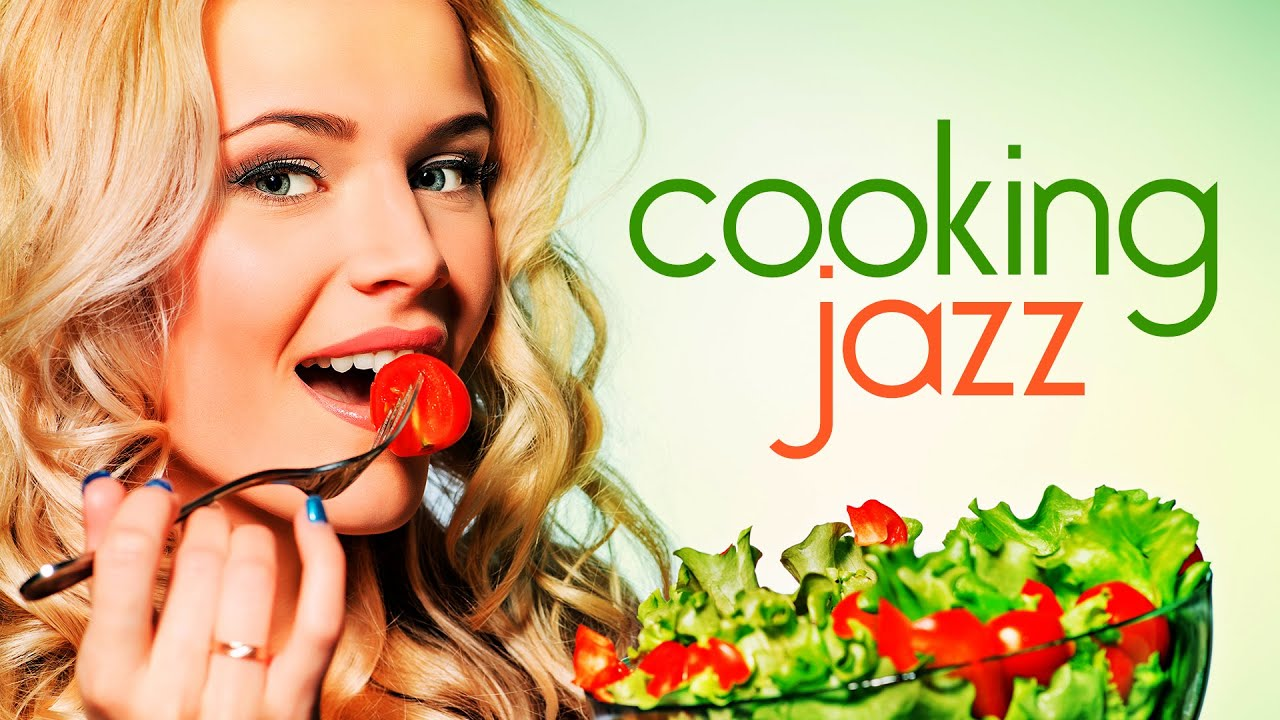 Cooking Music • Soft Jazz Music for Cooking, Dinner, and Relaxing