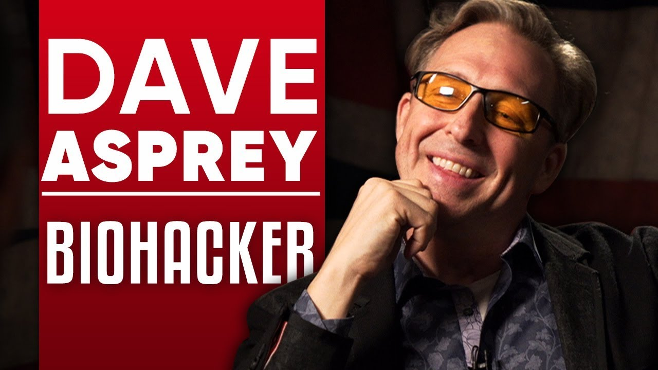 DAVE ASPREY - BIOHACKER: How To Become The Ultimate Super Human - Part 1/2 | London Real