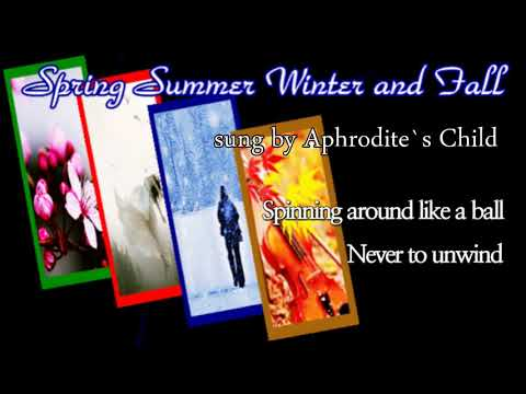 Spring Summer Winter and Fall/Aphrodite`s Child (1990, with Lyrics)
