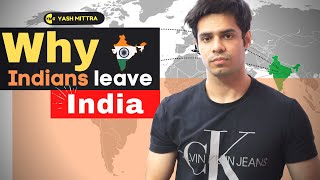 Why Indians move abroad - The naked truth!