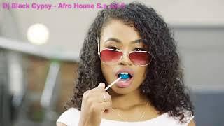 Dj Black Gypsy - Afro House S A Mix Vol 6  2017 pt3