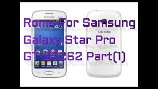 Roms for samsung galaxy star pro gt-s7262