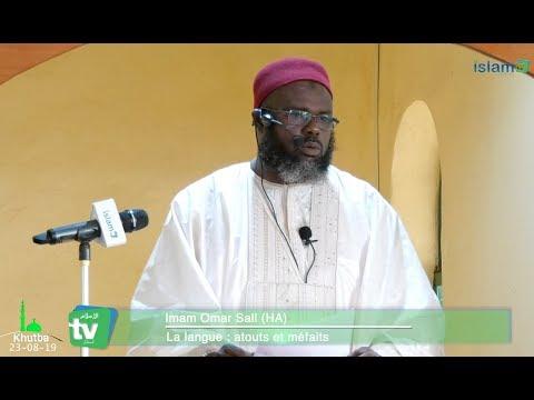 Sermon du 23/08/19  : La langue atouts et méfaits  Imam Oumar Sall HA