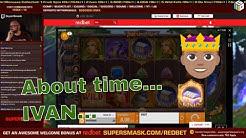 Ivan & the Immortal King! Finally a good one! Big Win