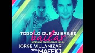 Jorge Villamizar Ft Maffio -Todo Lo Que Quiere Es Bailar  ¨descarga¨