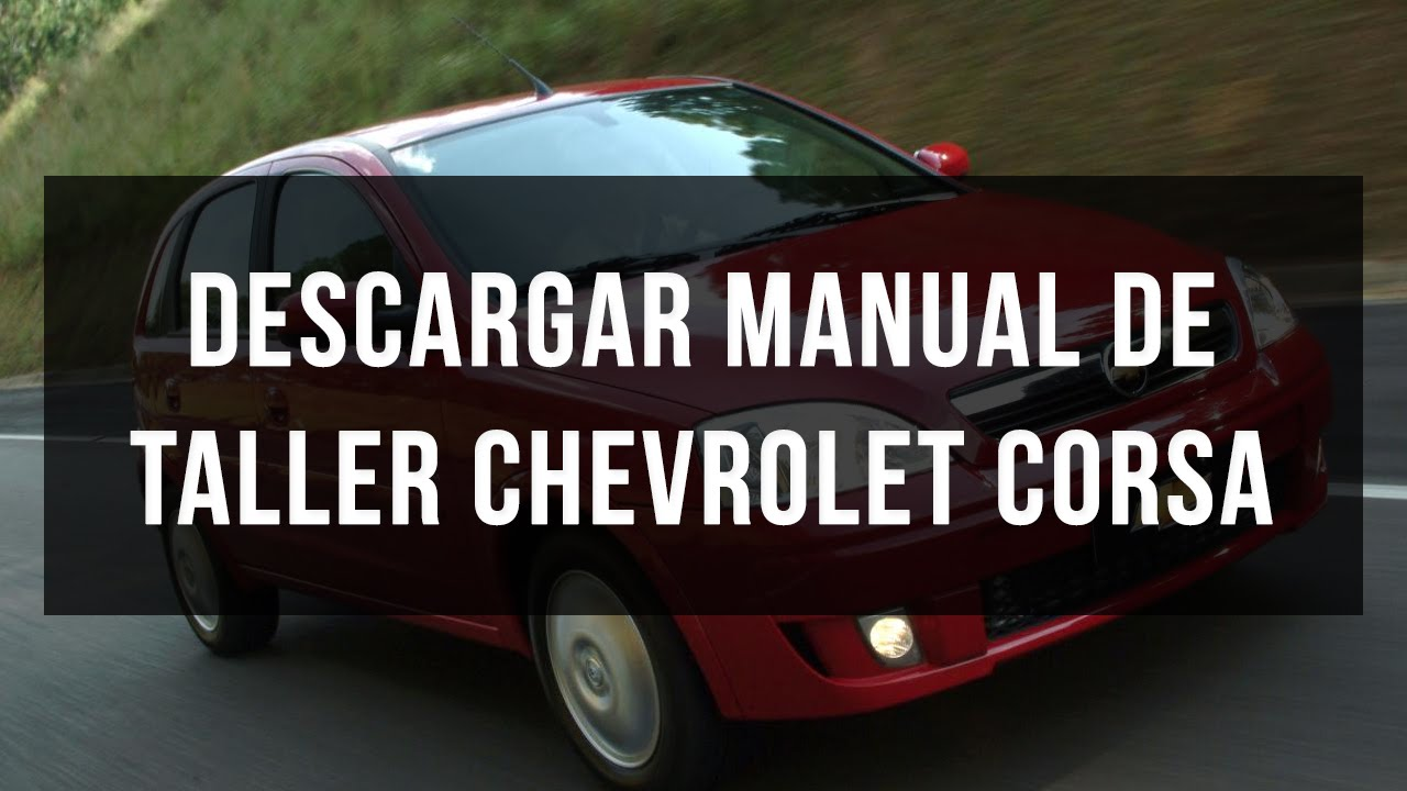 descargar manual de taller chevrolet corsa youtube rh youtube com manual chevrolet combo diesel 1.7 pdf manual de taller chevrolet combo 1.3 diesel