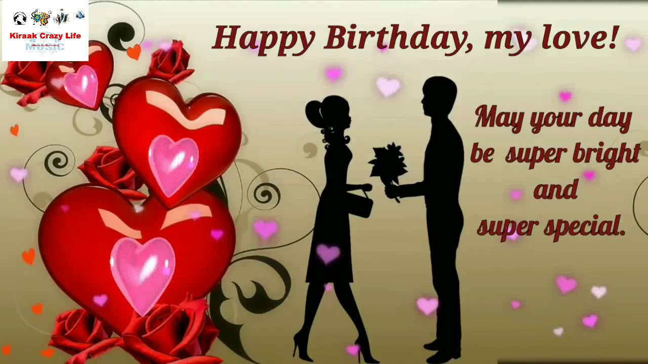 Happy Birthday Wishes To My Love Birthday Video Whatsapp Status Jaan Kiraak Life Crazy Youtube