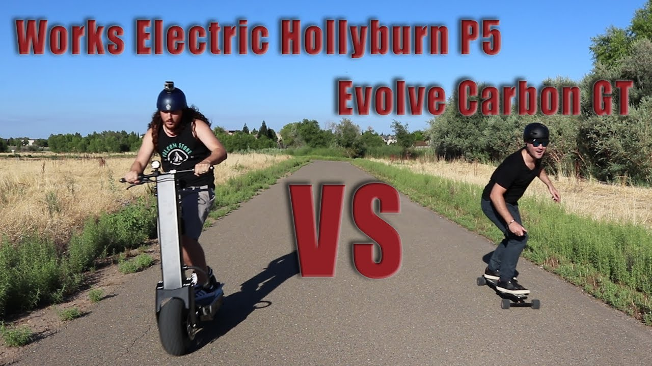 Evolve Carbon GT vs Works Electric Hollyburn P5: electric skateboard, scooter showdown  YouTube