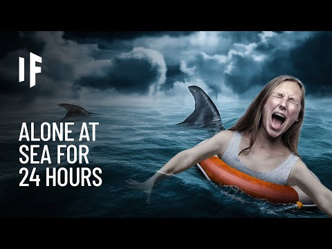 What If You Spent 24 Hours Lost at Sea? |