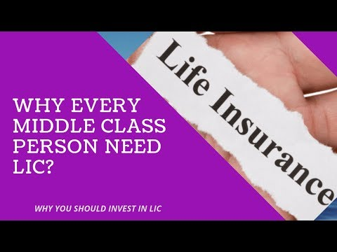 why every middle class  person need LIC