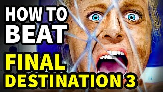 How To Beat Final Destination 3