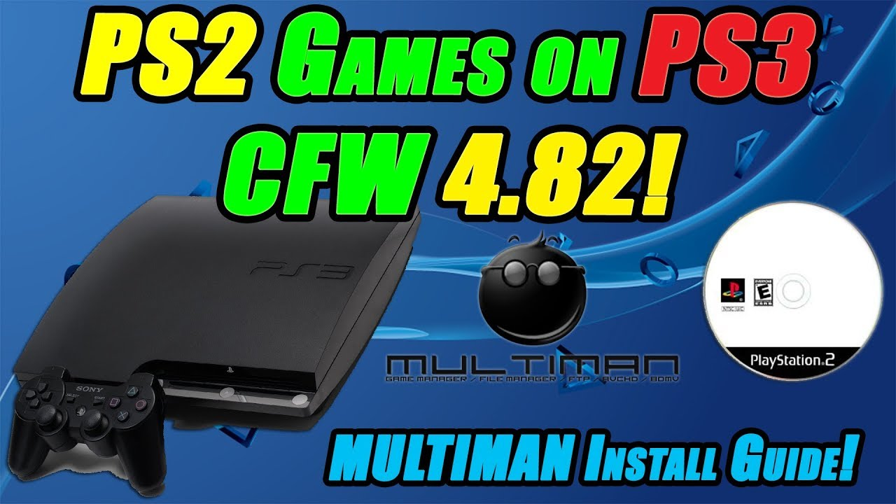 PS2 Games on PS3 CFW 4 82! MULTIMAN Install Guide!