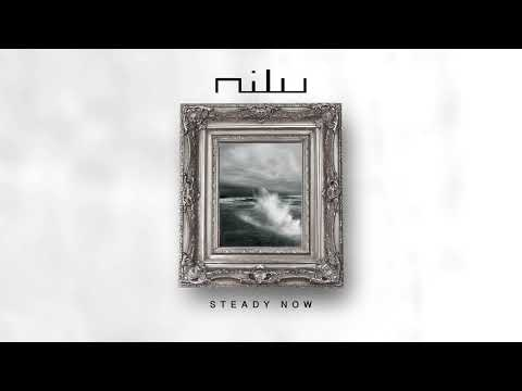 nilu - Steady Now (OFFICIAL AUDIO)