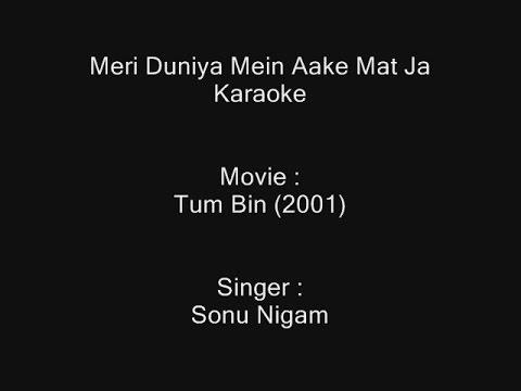 Meri Duniya Mein Aake Mat Ja - Karaoke - Tum Bin...