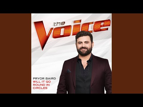 Will It Go Round In Circles (The Voice Performance)