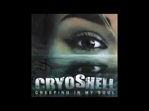 Cryoshell - Creeping In My Soul (Remix) Lyrics