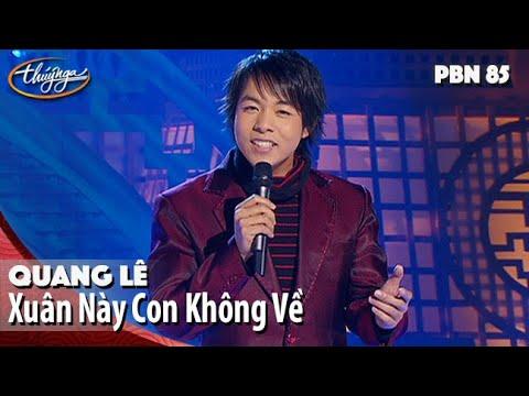 Quang Lê in Xuân Này Con Không Về PBN 85