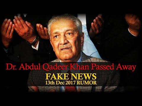 Dr. Abdul Qadeer Khan Death News is FAKE 13th December 2017
