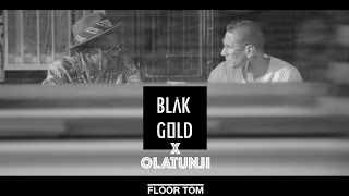 BLAKGOLD x Olatunji - Floor Tom (Official Music Video)