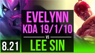 EVELYNN vs LEE SIN (JUNGLE)   KDA 19/1/10, 2400+ games, Legendary   Korea Diamond   v8.21