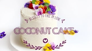 How To Make A Coconut Cake -vertical Cake - Desserts To Fall In Love Series Nº1
