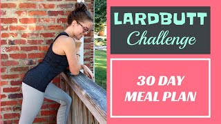 MEAL PLAN // What's the easiest meal plan to lose weight? (The 30 day real food #lardbuttchallenge)