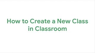 How to Create a New Class in Google Classroom thumbnail