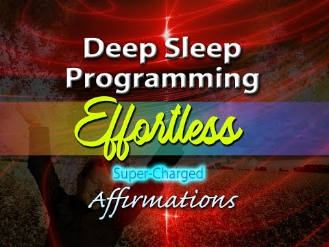 Deep Sleep Programming for Effortlessly Attracting What You Want - 4 HOURS