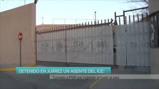 Detenido en Juárez un agente del ICE