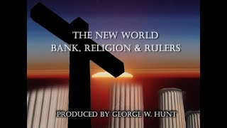 George Hunt - The New World Bank, Religion and Rulers