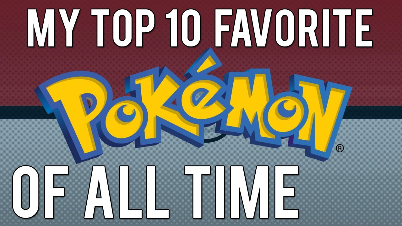 050657af4 My Top 10 Favorite Pokemon - YouTube