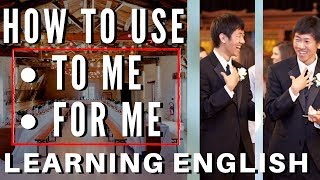 "English Lesson: ""To Me"" vs ""For Me"""