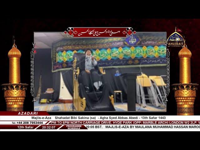 🔴 LIVE - Majlis Shahadat Bibi Sakina sa I Agha Syed Abbas Abedi I Ahlebait TV I 13th Safar 1443