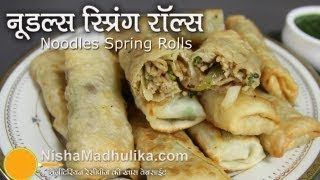 Noodle Spring Rolls Recipe -  Spring Rolls with Noodles Recipe