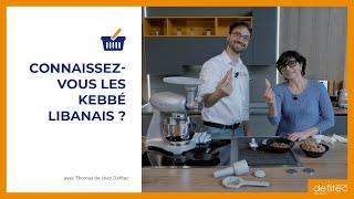 La recette des Kebbé (ou Kebbeh) libanais : Infos et conseils de préparation avec ma belle-maman !