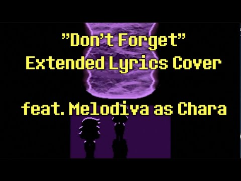 """Don't Forget"" Extended Lyrics Cover (feat. Melodiva As Chara)"