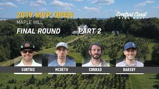 2019 MVP Open - Final Round Part 2- Gurthie, McBeth, Conrad, Barsby