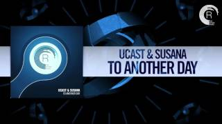 UCAST & SUSANA - TO ANOTHER DAY (ORIGINAL MIX) (RAZ NITZAN MUSIC)