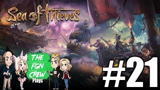 The FGN Crew Plays: Sea of Thieves #21 - Operation RAM
