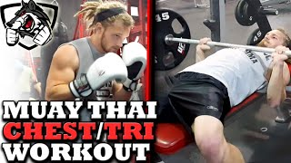 Muay Thai, Chest, & Triceps: My Entire Workout
