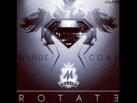 WANDE COAL  - ROTATE (OFFICIAL FULL SONG) {NEW 2013}