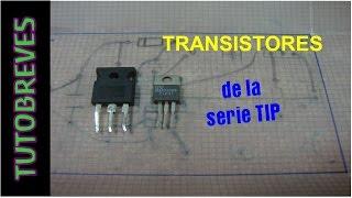 TutoBreve. #Transistores de la serie TIP