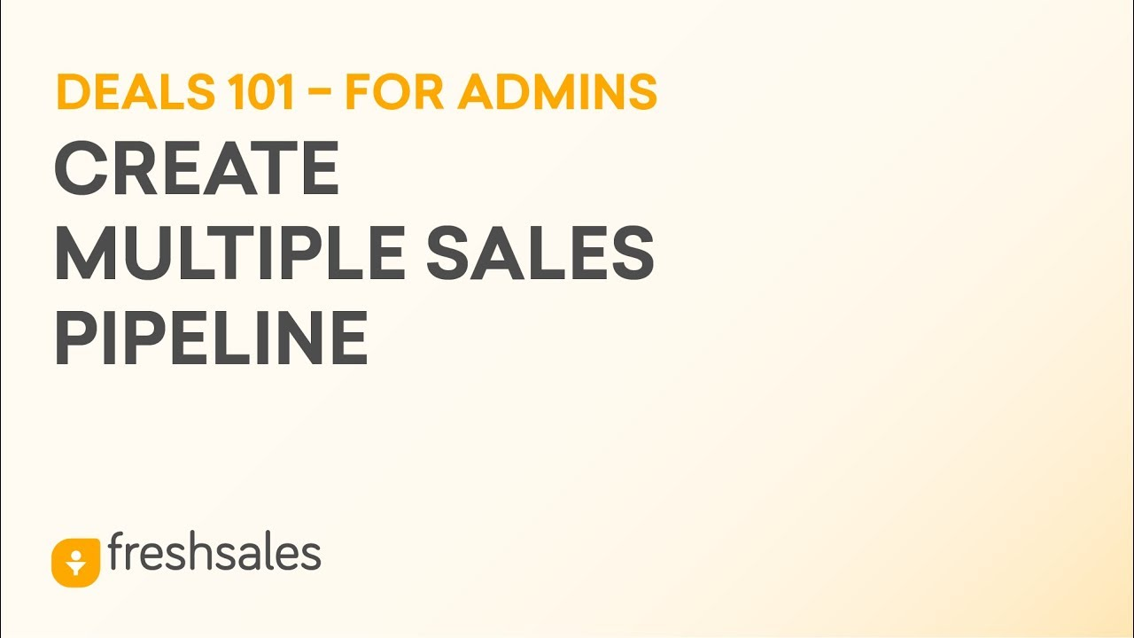 How to create Multiple Sales Pipeline | Freshsales CRM