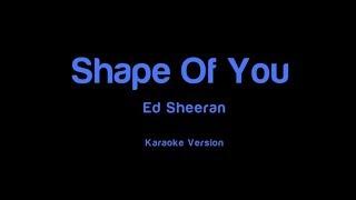 Ed Sheeran (Shape of you) Orginal Karoake