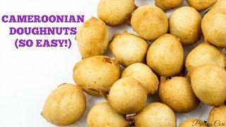 Cameroonian Doughnuts (Drop Doughnuts) Recipe - Precious Kitchen - Ep 26