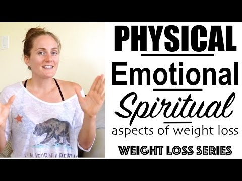 The Physical, Emotional, & Spiritual Aspects of Weight Loss - Weight Loss Series